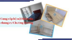 Cung cấp bộ nội thất cho chung cư Chương Dương